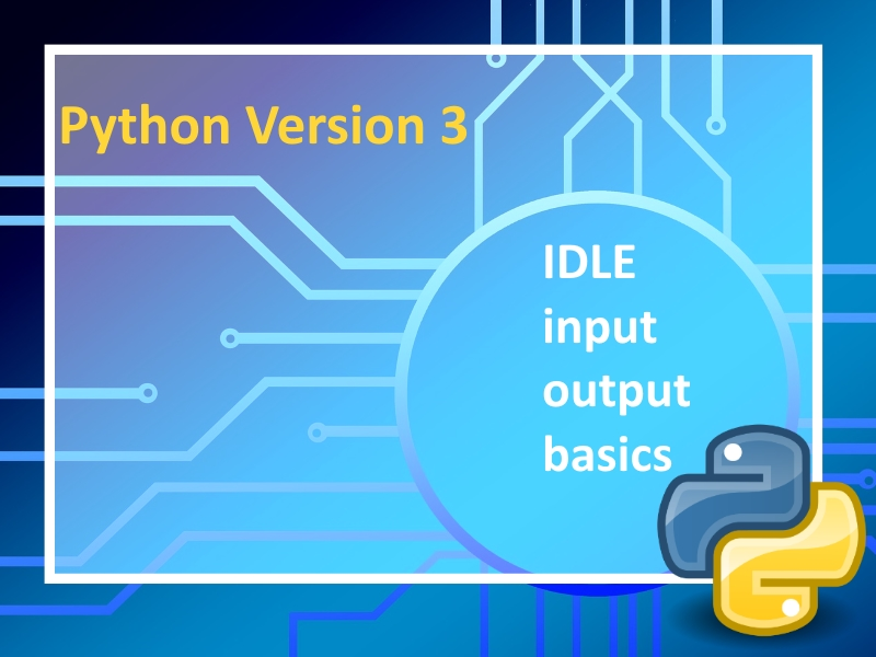 Python 3:  Input and Output Lesson 1 with instructional videos