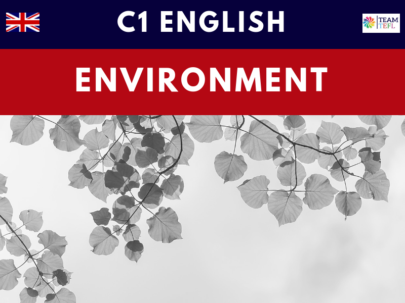 The Environment C1 Advanced ESL Lesson Plan