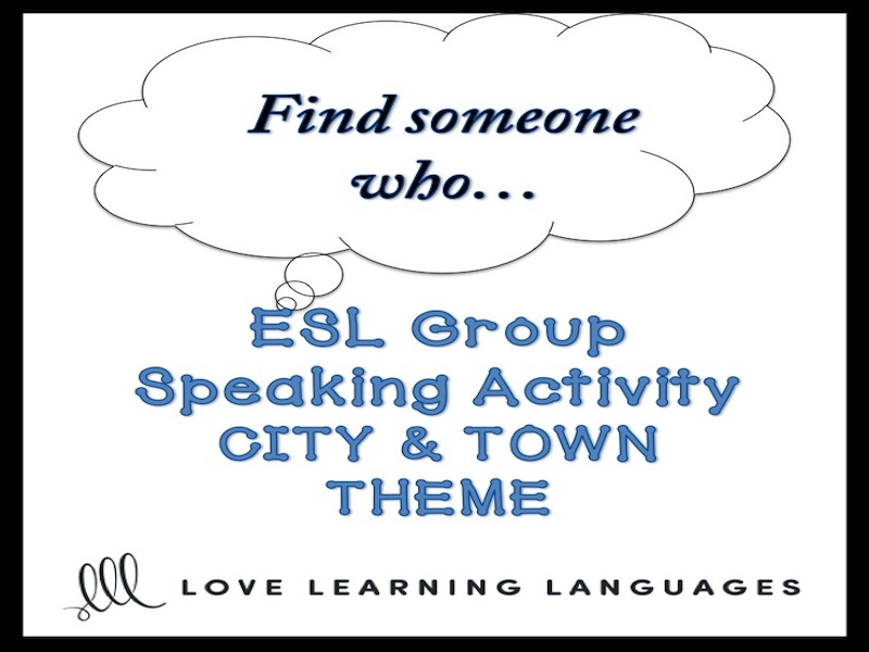 Cities and Towns: ESL Group Speaking Activity: Find someone who…