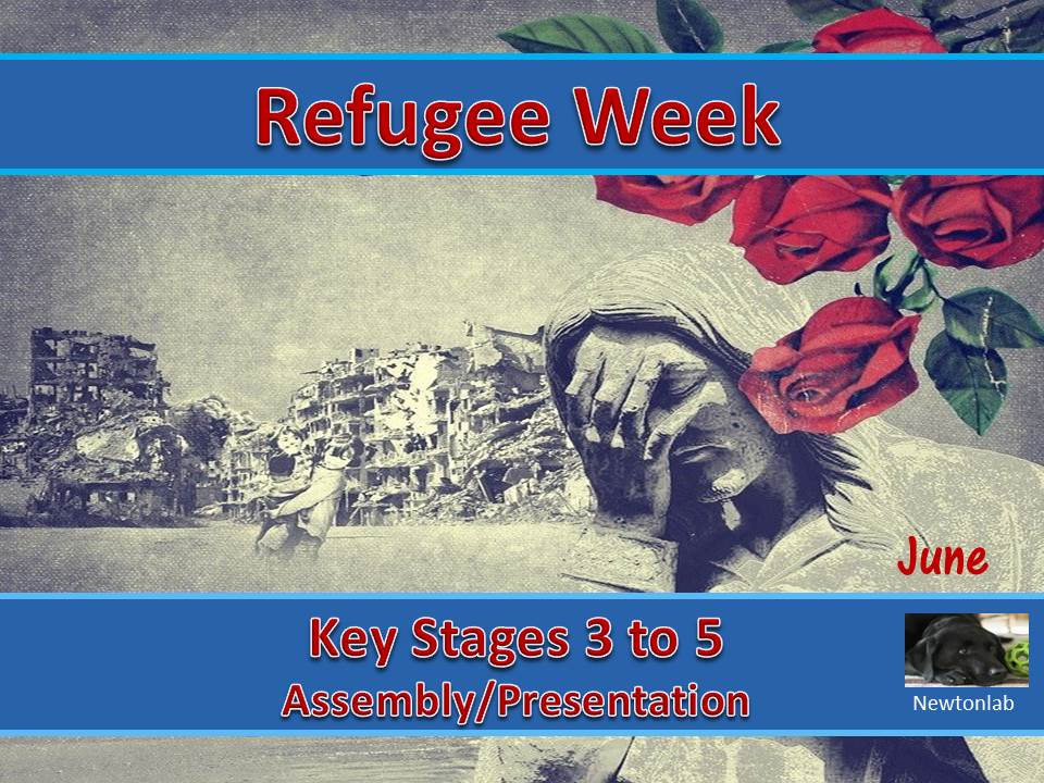 Refugee Week - 14th to 20th June 2021 - Key Stages 3 to 5
