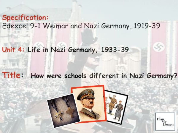 Edexcel 9-1 Weimar & Nazi Germany: L35 How were schools different in Nazi Germany?