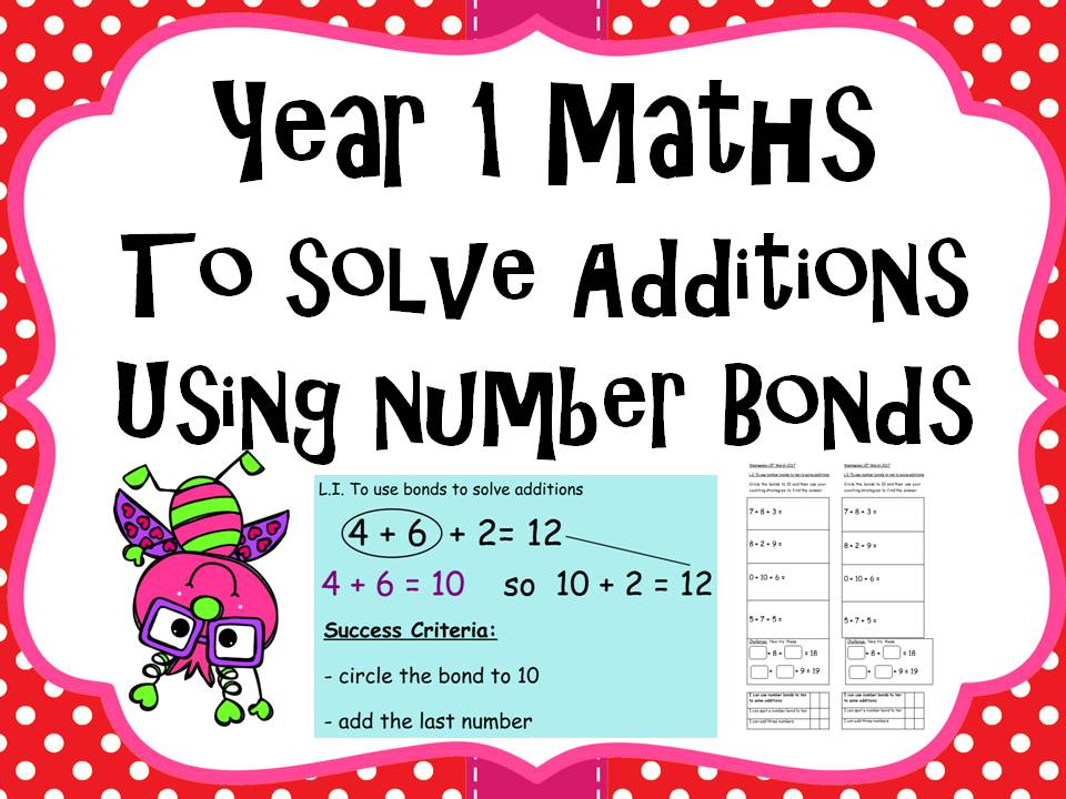 Year 1 Maths - to solve additions using number bonds to ten