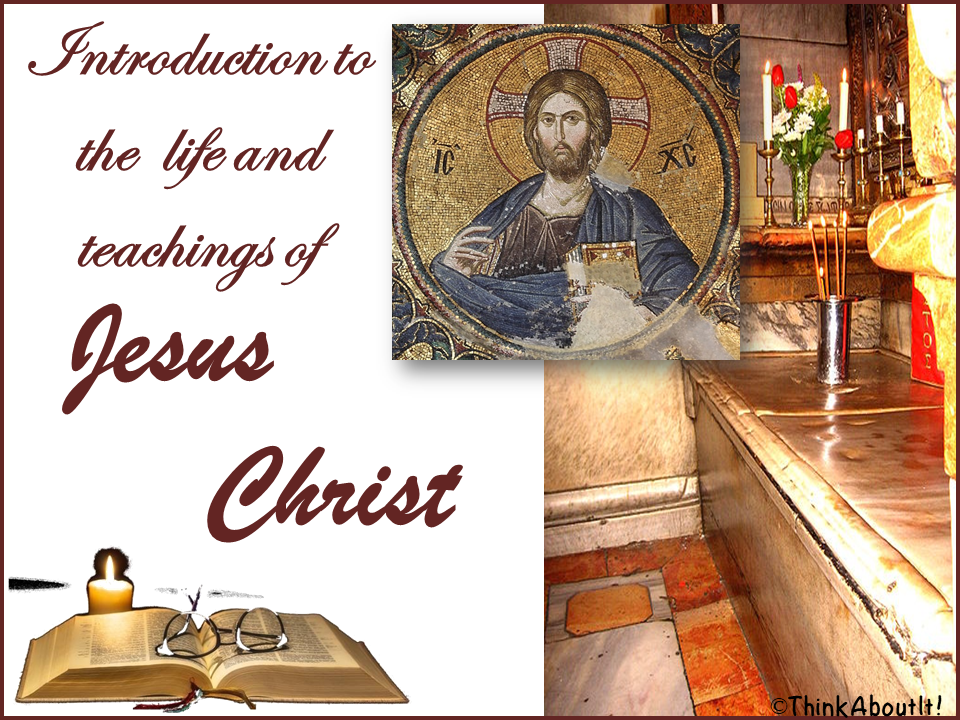 Introduction to the life and teachings of Jesus Christ