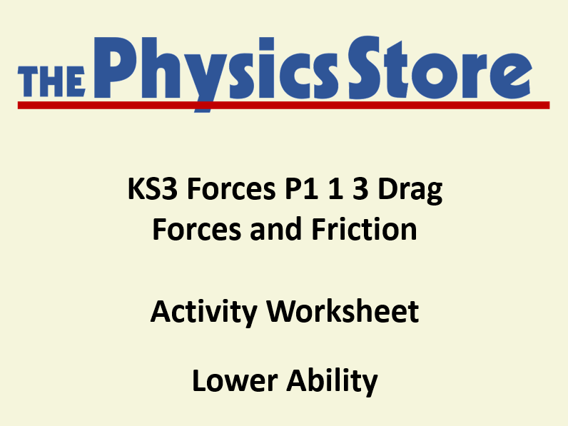 KS3 Physics P1 1 3 Drag Forces and Friction Activity Worksheet Lower Ability