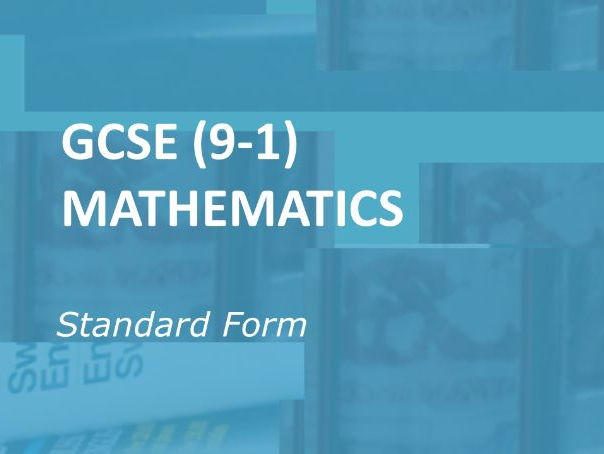 GCSE (9-1) Mathematics: Standard Form