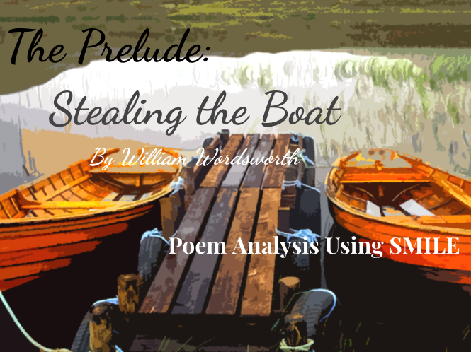 The Prelude: Stealing The Boat - by William Wordsworth (SMILE Analysis points)
