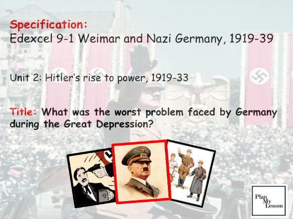 Edexcel 9-1  Nazi Germany. L21 What was the worst problem faced by Germany during the Depression?