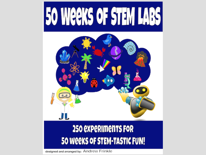 50 Weeks of STEM Labs - 250 STEM Project Ideas in 1 book for 50 weeks
