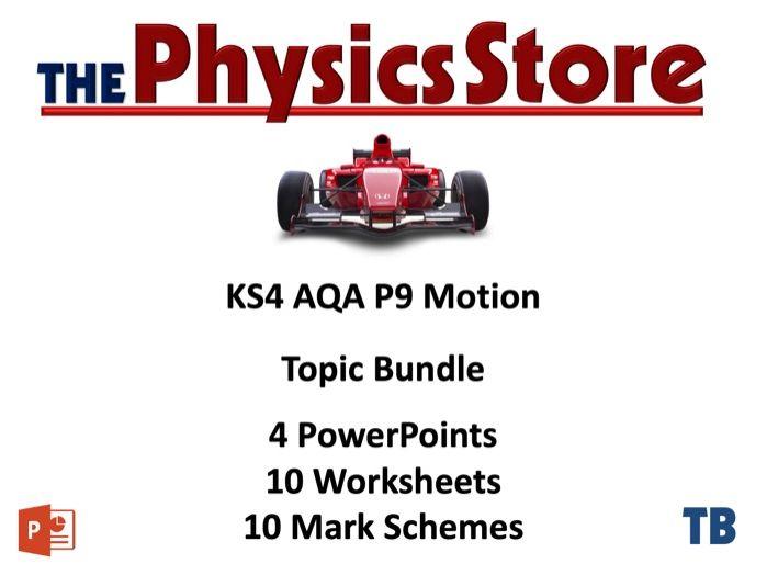 KS4 GCSE Physics AQA P9 Motion - All 4 PPTS 10 WS 10 MS