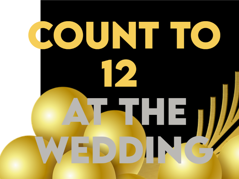 Count to 12 At the Wedding