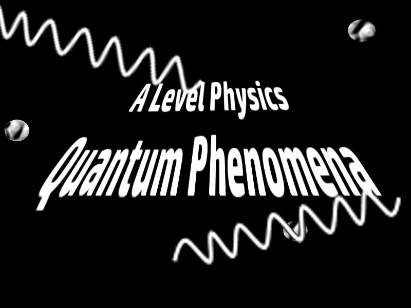 A Level Physics Quantum Phenomena 1 : The Photoelectric Effect