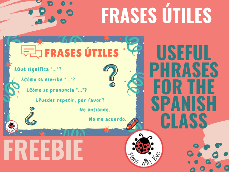 Useful Phrases for the Spanish Class - Beginners! Free Resource!