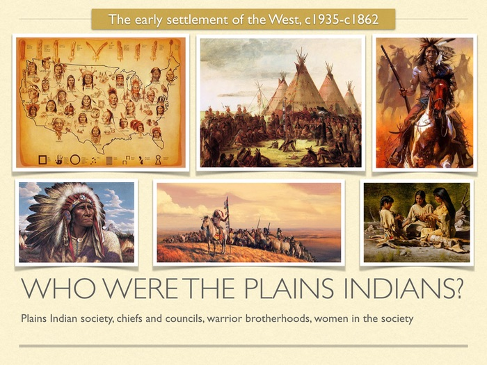 GCSE History American West 19th cent. Who were the Plains Indians?