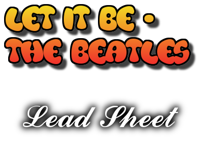 Let It Be (The Beatles) - Lead Sheet