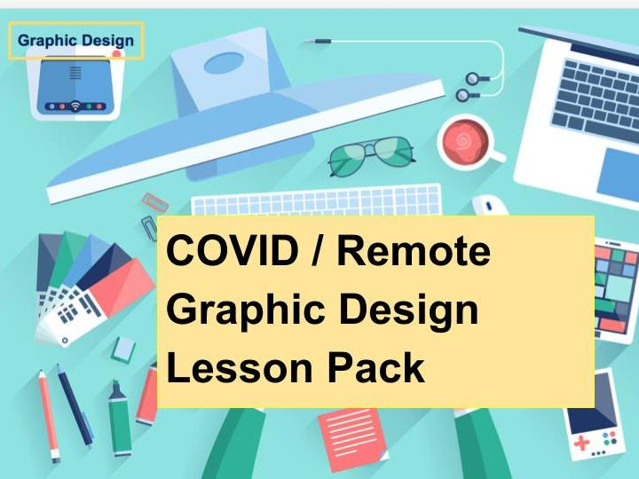 COVID Remote Graphic Design Lesson Pack