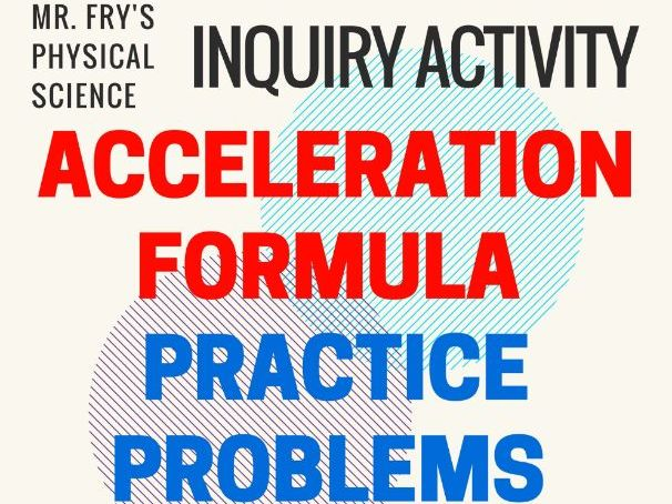 Acceleration Formula Practice Problems - Elaborated Answer Key Included