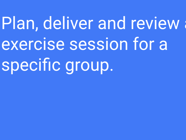 BTEC Sport L3 (Unit 16): Plan, deliver and review an exercise session for a selected specific group.