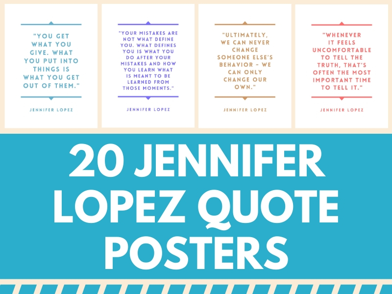 20 Jennifer Lopez Quote Posters - Great Quotes for Secondary Schools