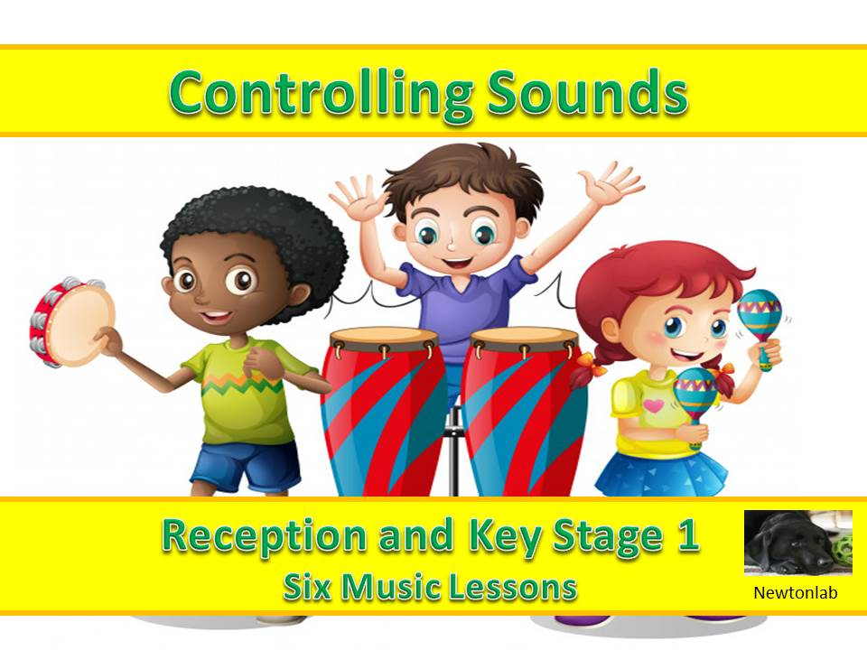 Controlling Sounds - Reception to Key Stage 1