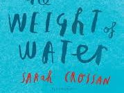 The Weight of Water by Sarah Crossan - complete Scheme of Work