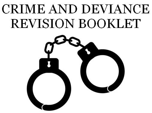 Crime and Deviance Revision  Booklet [AQA A-Level Sociology]