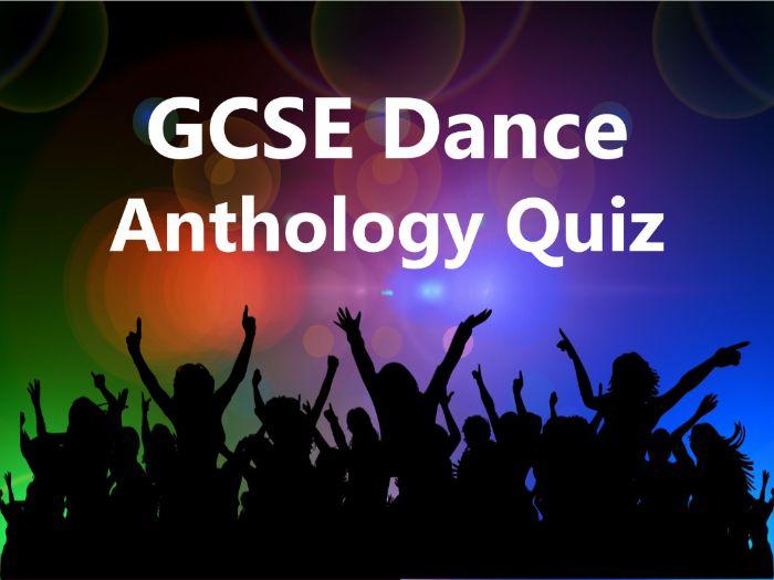 KS4 GCSE Dance Anthology Quiz