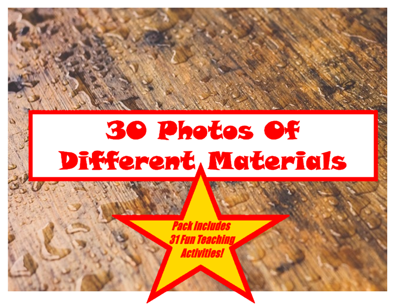 30 Photos Of Different Materials + 31 Teaching Activities Teacher Guide For The Classroom