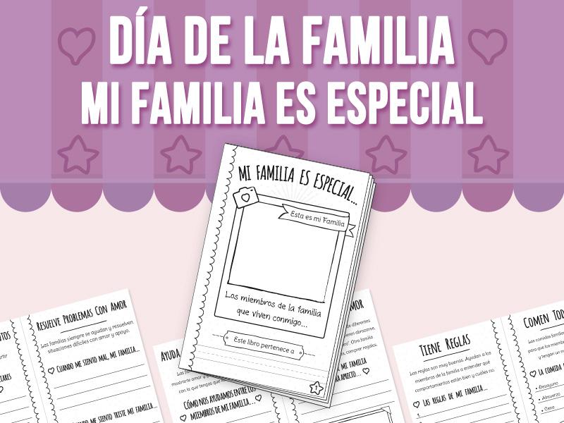 Día de la Familia - Mi Familia es Especial - SPANISH VERSION