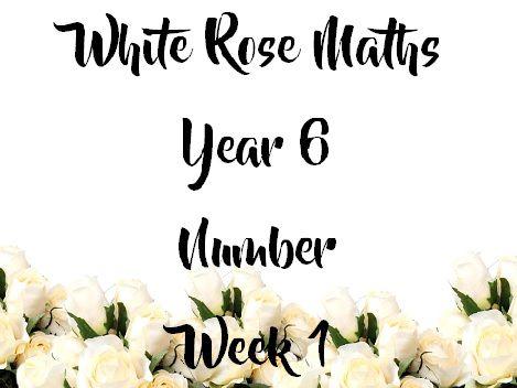 White Rose Maths - Yr 6: Number Week 1