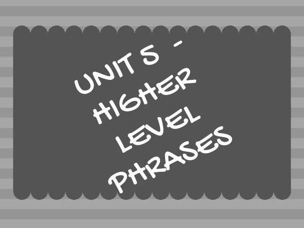 Unit 5  (House and home) HIGHER LEVEL/SMASHED IT PHRASES