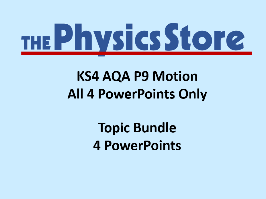 KS4 Physics AQA P9 Motion Topic - 4 PowerPoints Only Bundle