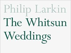 Philip Larkin - The Whitsun Weddings -12 Annotated Poems