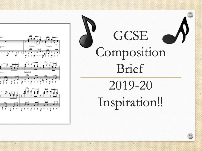 Year 11 GCSE 2019-20 Composition Brief Inspiration Lesson-  Eduqas Specification