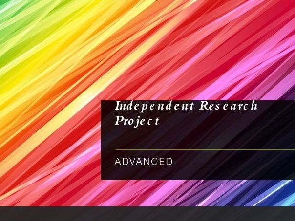 Independent Research Project - advanced