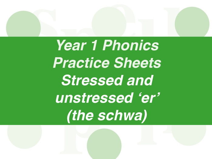 Phonics Practice Sheets: Year 1 stressed and unstressed ER (schwa)