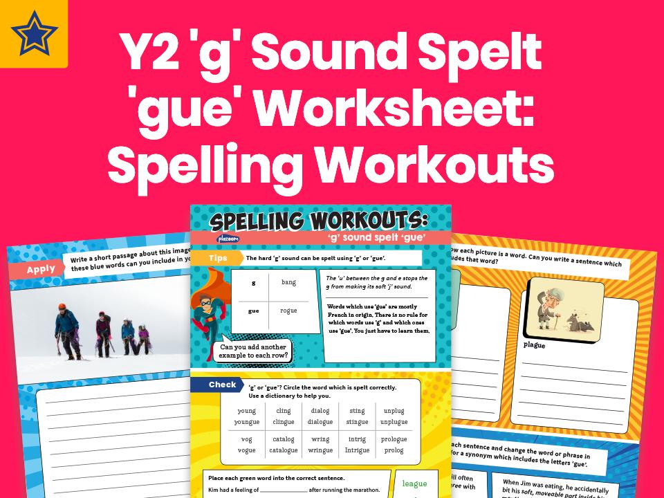 Year 2 'g' Sound Spelt 'gue' Worksheet: Spelling Workouts