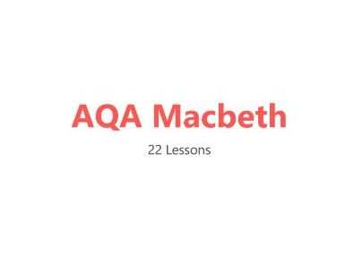 AQA Macbeth - Scheme of Work