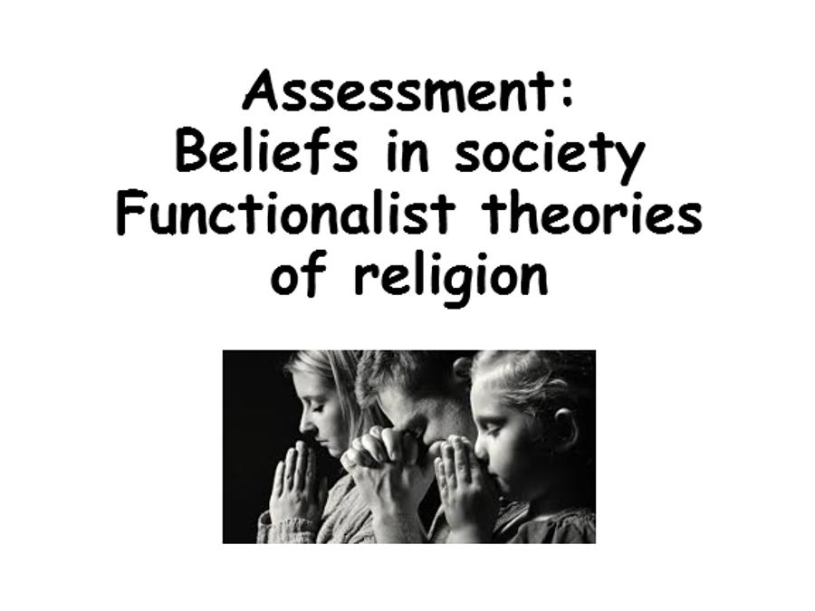 Assessment: Beliefs, Functionalist theories of religion (NEW SPEC)