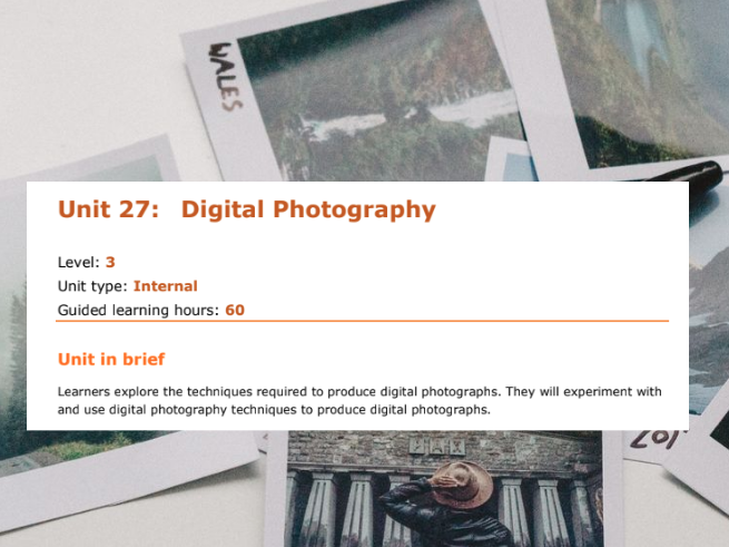 BTEC LEVEL 3 Media Extended Diploma | Unit 27: Digital Photography | LOA , LOB &  LOC