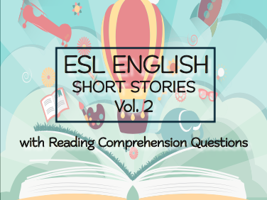 ESL ENGLISH SHORT STORIES + Questions VOL.2: Levels: Intermediate