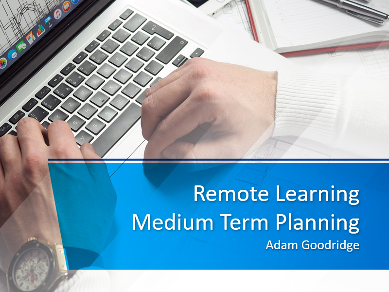 Remote Learning Medium Term Plan