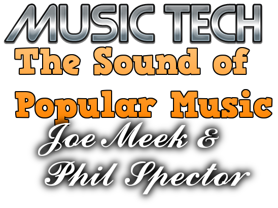 The Recordings of Joe Meek & Phil Spector (The Sound of Popular Music - A Level Music Technology)