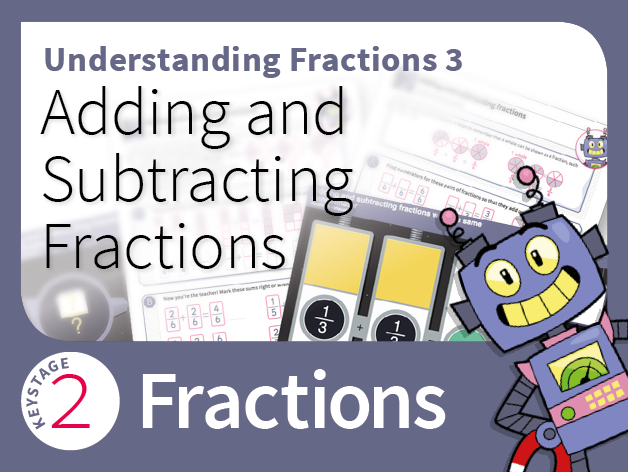 Understanding Fractions 3: Adding and subtracting fractions with the same denominator