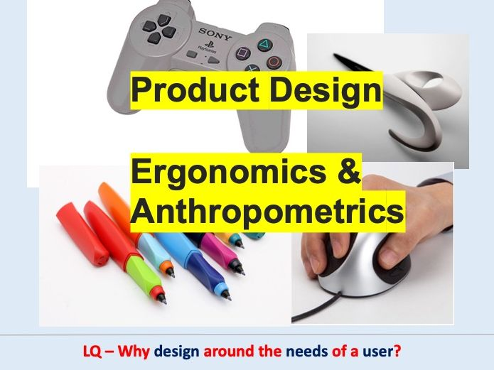 Product Design Technology Ergonomics and Anthropometrics Theory