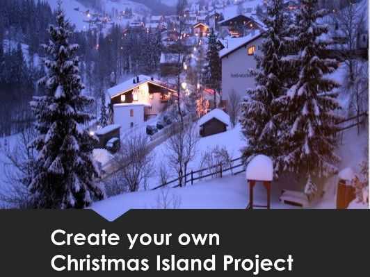 Create your own Christmas Island Project