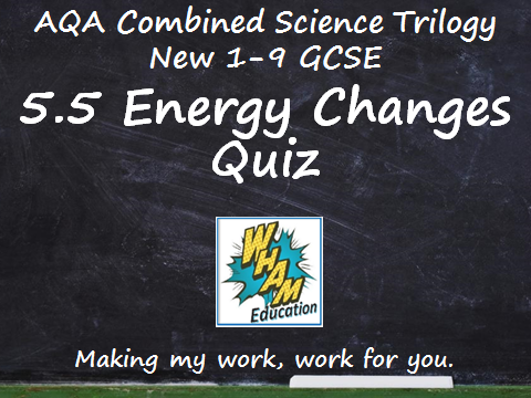 AQA Combined Science Trilogy: 5.5 Energy Changes Quiz