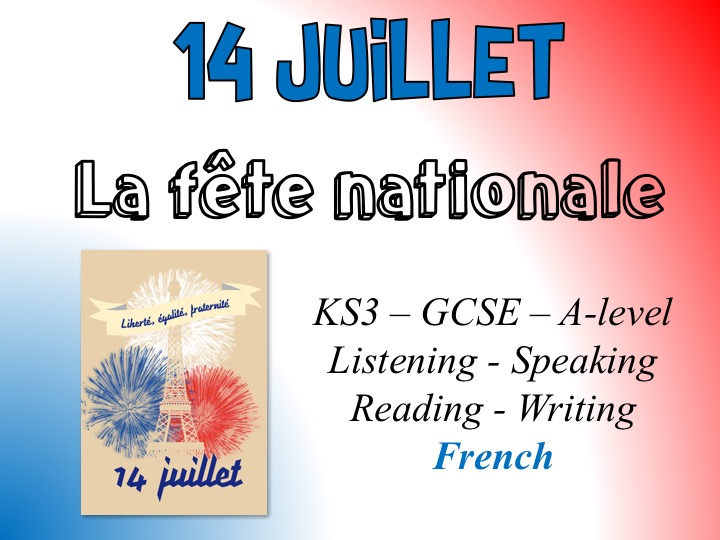 14 juillet - La fête nationale - All 4 language skills - KS3/GCSE/A-level {French}