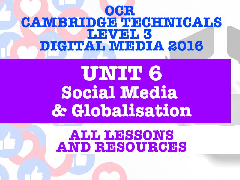 OCR CAMBRIDGE TECHNICALS IN DIGITAL MEDIA LEVEL 3 - UNIT 6 SOCIAL MEDIA & GLOBALISATION