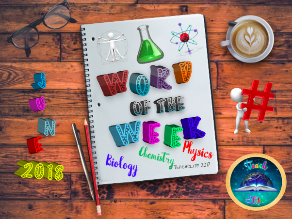 Science - Biology, Chemistry & Physics JUNE Word of the Week Literacy and Numeracy tasks.
