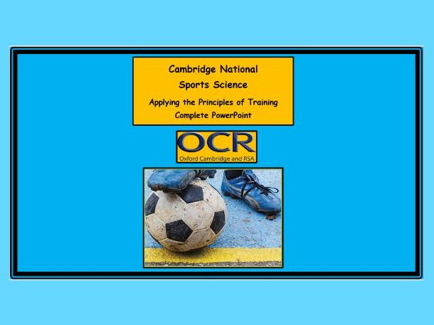 OCR Cambridge National in Sport Science - R042 – Principles of Training – Complete Power Point